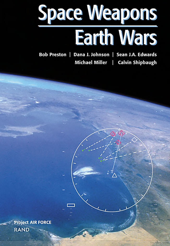 Доклад корпорации RAND Space Weapons - Earth Wars