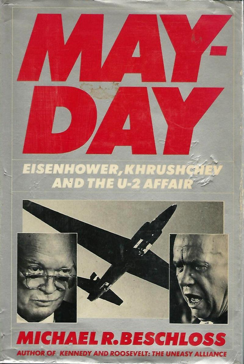 Книга Майкла Р. Бешлоса «Mayday: Eisenhower, Khrushchev and the U-2 Affair».