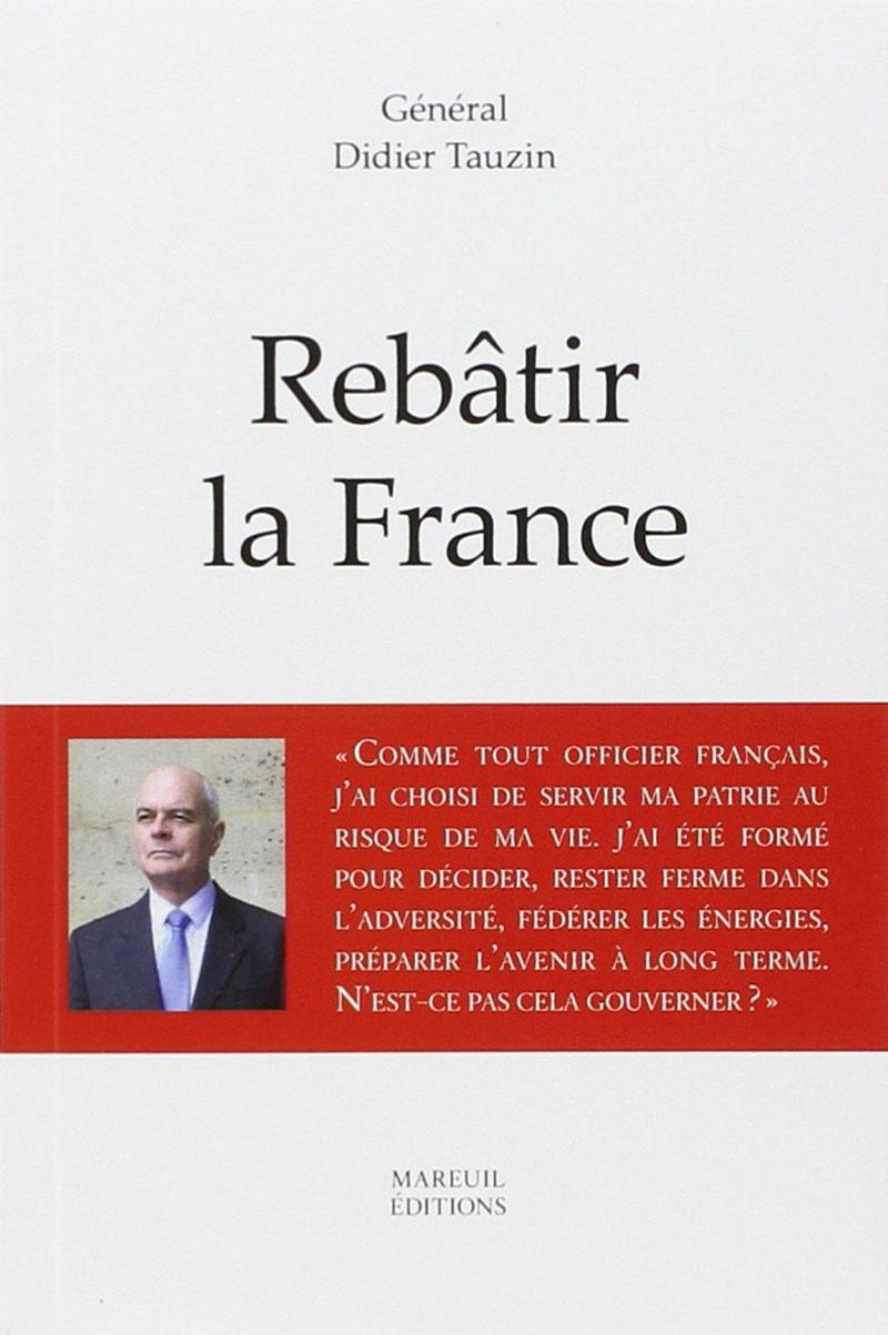 В своей книге генерал Тозен изложил программу движения «Перестроить Францию».