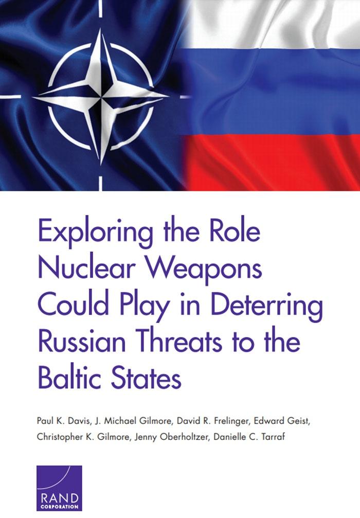 Доклад Rand Corporation «Изучение роли, которую ядерное оружие может сыграть в сдерживании угроз России странам Балтии».